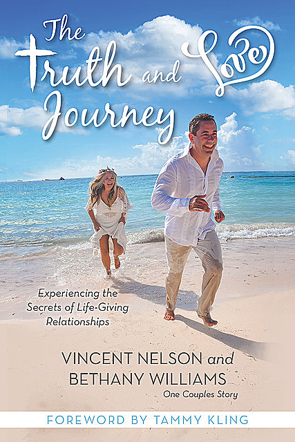 The Truth and Love Journey, Bethany Williams, Vince Nelson