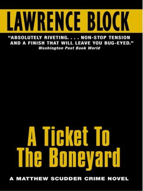 A Ticket To The Boneyard, Lawrence Block