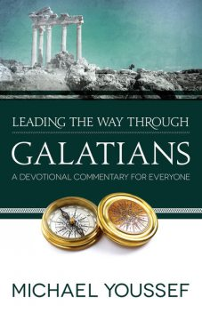Leading the Way Through Galatians, Michael Youssef
