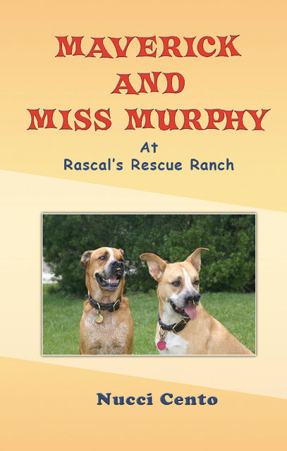 Maverick and Miss Murphy at Rascal's Rescue Ranch, Nucci Cento