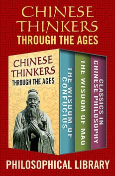 Chinese Thinkers Through the Ages, Philosophical Library