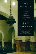 The World: Life and Travel 1950–2000, Jan Morris