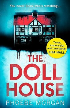 The Doll House: A Gripping Debut Psychological Thriller With a Killer Twist, Phoebe Morgan