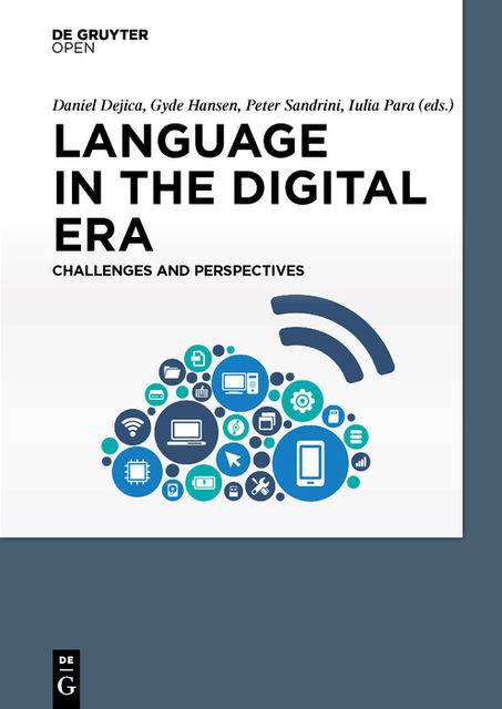 Language in the Digital Era. Challenges and Perspectives, Daniel Dejica