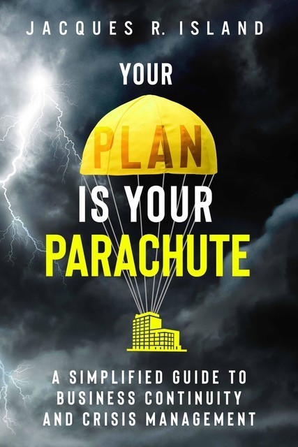 Your Plan is Your Parachute, Jacques R. Island