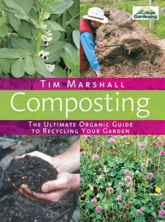 Composting: The Ultimate Organic Guide to Recycling Your Garden, Tim Marshall