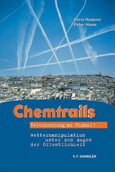 Chemtrails, Peter Hiess, Chris Haderer