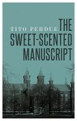 The Sweet-Scented Manuscript, Tito Perdue