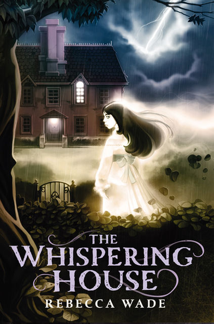 The Whispering House, Rebecca Wade