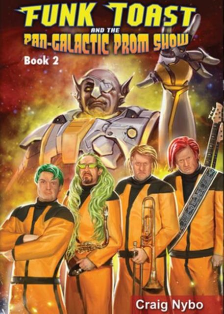 Funk Toast and the Pan-Galactic Prom Show, Craig Nybo