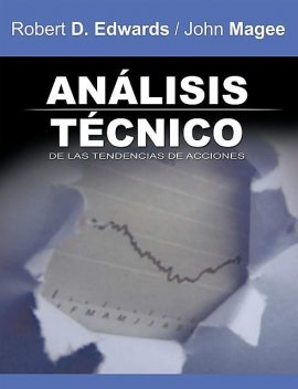 Analisis Tecnico de las Tendencias de Acciones / Technical Analysis of Stock Trends (Spanish Edition), Robert D. Edwards