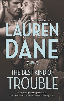 The Best Kind of Trouble, Lauren Dane