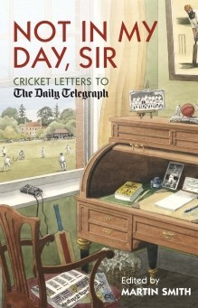 Not in my Day, Sir, Edited by Martin Smith