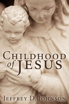 Childhood of Jesus, Jeffrey Johnson