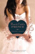 How to Catch a Prince, Rachel Hauck