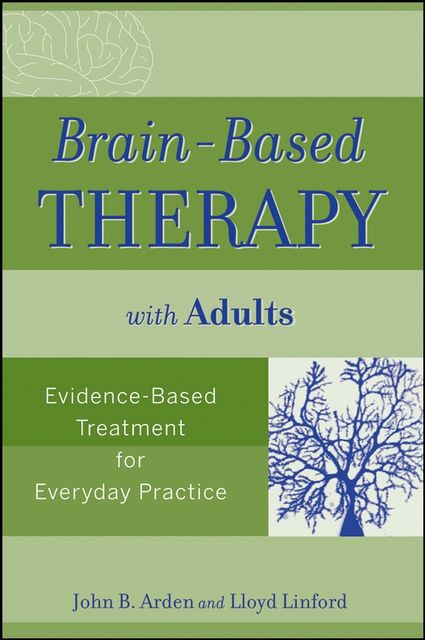 Brain-Based Therapy with Adults, John B.Arden, Lloyd Linford