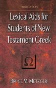 Lexical Aids for Students of New Testament Greek, Bruce M. Metzger