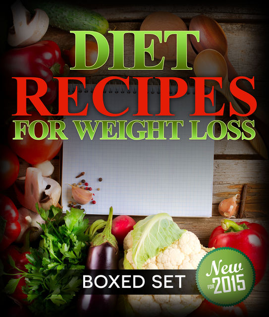Diet Recipes for Weight Loss (Boxed Set), Speedy Publishing
