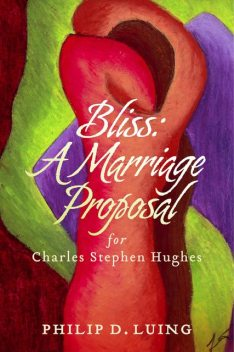 Bliss: A Marriage Proposal, Philip D.Luing