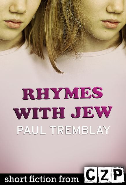 Rhymes with Jew, Paul Tremblay