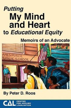 Putting my Mind and Heart to Educational Equity, Peter Roos