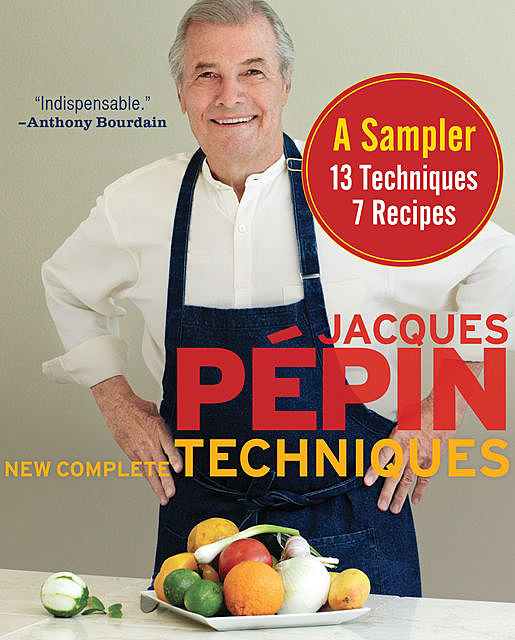 Jacques Pépin New Complete Techniques Sampler, Jacques Pépin