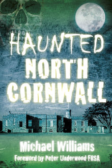 Haunted North Cornwall, Michael Williams