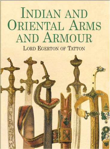 Indian and Oriental Arms and Armour, Lord Egerton of Tatton