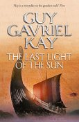 The Last Light of the Sun, Guy Gavriel Kay