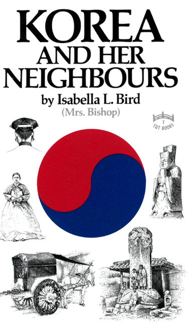 The Korea & Her Neighbours, Isabella Bird
