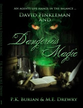 David Finkleman and Dangerous Magic, ME Drewry, PK Burian