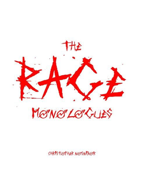 The Rage Monologues, Christopher Nosnibor