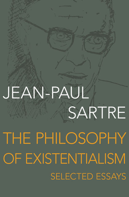 The Philosophy of Existentialism, Jean-Paul Sartre