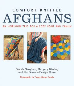 Comfort Knitted Afghans, Berroco Design Team, Margery Winter, Norah Gaughan