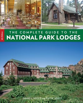 Complete Guide to the National Park Lodges, David Scott, Kay Scott