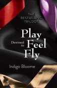 Destined to Play/Destined to Feel/Destined to Fly Omnibus, Indigo Bloome