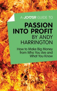 A Joosr Guide to Passion into Profit by Andy Harrington, Joosr