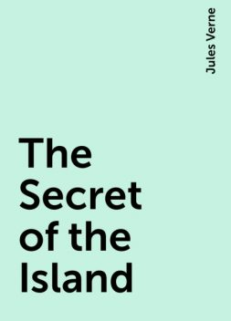 The Secret of the Island, Jules Verne