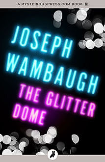 The Glitter Dome, Joseph Wambaugh