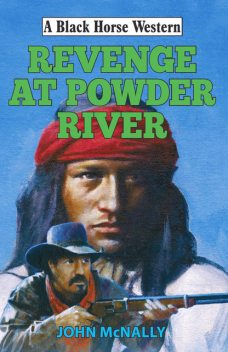 Revenge at Powder River, John McNally