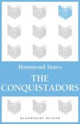 The Conquistadors, Hammond Innes