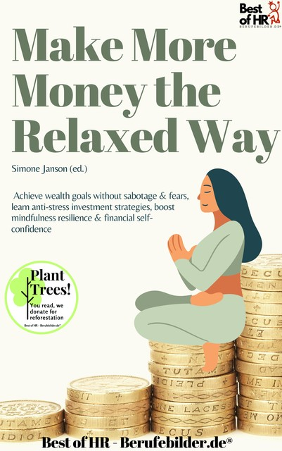 Make More Money the Relaxed Way, Simone Janson