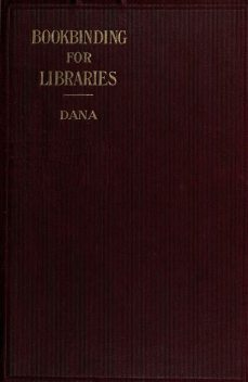 Notes on Bookbinding for Libraries, John Cotton Dana