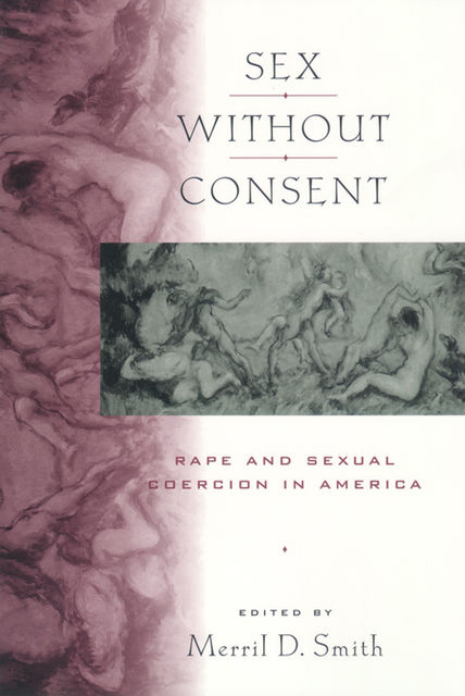 Sex without Consent, Merril D.Smith