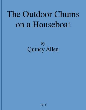 The Outdoor Chums on a Houseboat, Quincy Allen
