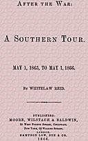 After the War: A Southern Tour May 1, 1865 to May 1, 1866, Whitelaw Reid