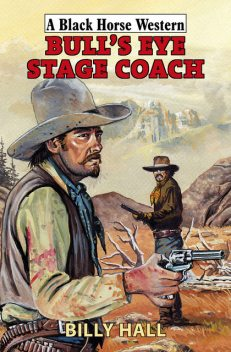 Bull's Eye Stage Coach, Billy Hall