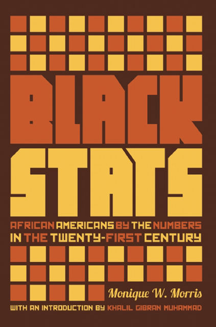 Black Stats, Monique W. Morris