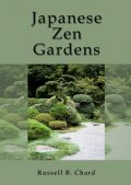 Japanese and Zen Gardens, Russell B.Chard