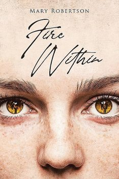 Fire Within, Mary Robertson